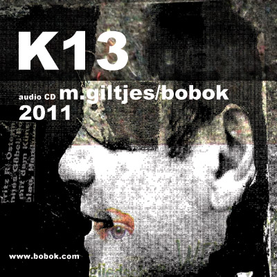 K13 -audioproject by m.giltjes/bobok